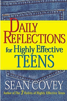 Daily Reflections for Highly Effective Teens By Covey, Sean