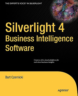 Silverlight 4 Business Intelligence Software By Czernicki, Bart